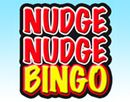 Nudge Nudge Bingo (NEW)